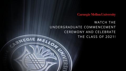 Thumbnail for entry Carnegie Mellon University's 2021 Undergraduate Commencement