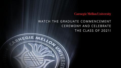 Thumbnail for entry Carnegie Mellon University – 2021 Graduate Commencement