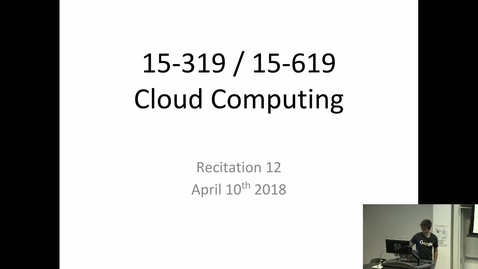 Thumbnail for entry Spring 2018 - Cloud Computing - 4/10/2018