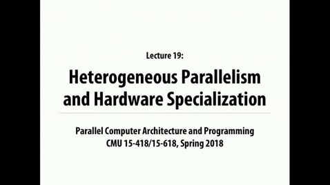 Thumbnail for entry Parallel Computer Architecture and Programming: Lecture 26 - 3-26-18
