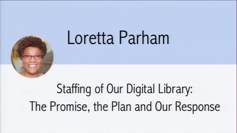 Thumbnail for entry Digital Library Federation - 10/22/17 - Loretta Parham