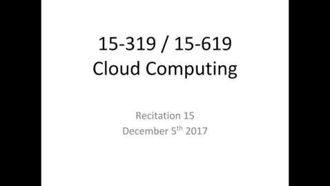 Thumbnail for entry Fall 2017 - Cloud Computing - 12/5/2017