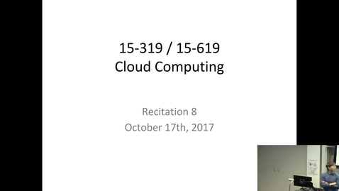 Thumbnail for entry Fall 2017 - Cloud Computing - 10/17/2017