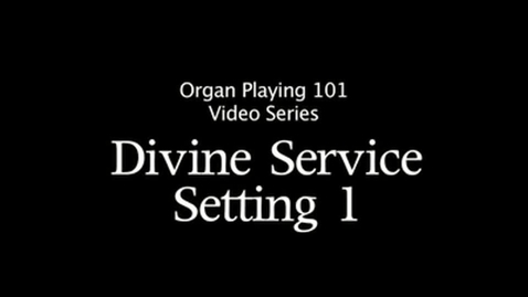 Thumbnail for entry Divine Service Setting 1