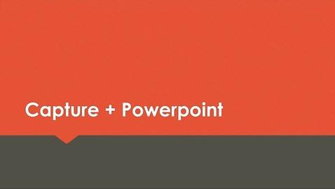 Thumbnail for entry Capture in combinatie met Powerpoint
