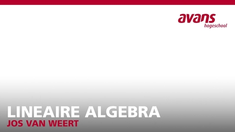 Thumbnail for entry Lineaire Algebra - Lesweek 5 - Jos van Weert