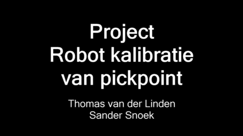 Thumbnail for entry Project Robot kalibratie van pickpoint
