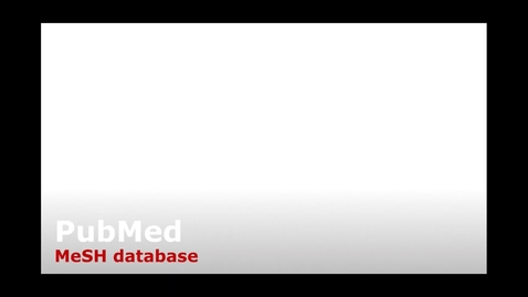 Thumbnail for entry PubMed training: MeSH database