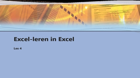 Thumbnail for entry Excel-leren in Excel les 4