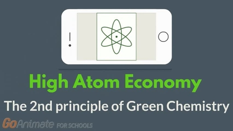 Thumbnail for entry High atom economy - The 2nd principle of Green Chemistry
