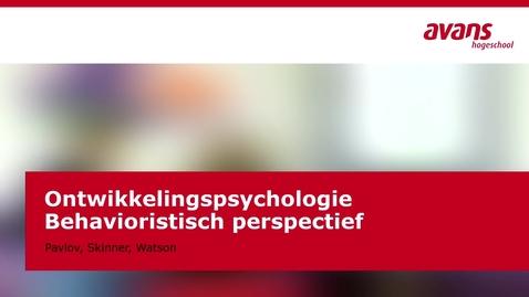 Thumbnail for entry Ontwikkelingspscyhologie - behavioristisch perspectief