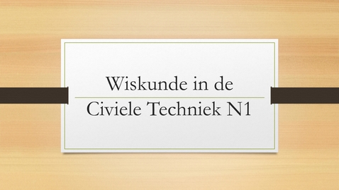 Thumbnail for entry Wiskunde in de Civiele Techniek N1 introductie filmpje