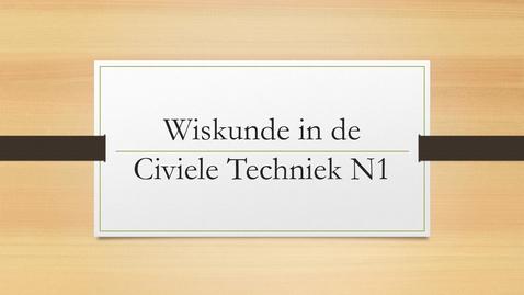 Thumbnail for entry Wiskunde in de Civiele Techniek N1 introductie filmpje