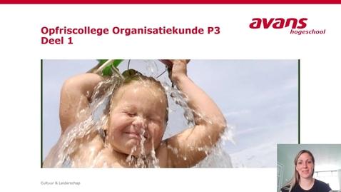 Thumbnail for entry Opfriscollege Organisatiekunde P3 DEEL1