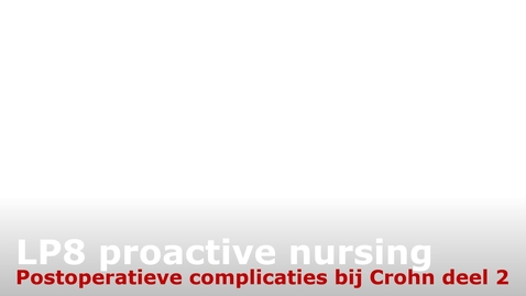 Thumbnail for entry LP8 kennisclip postoperatieve complicaties bij Crohn 2