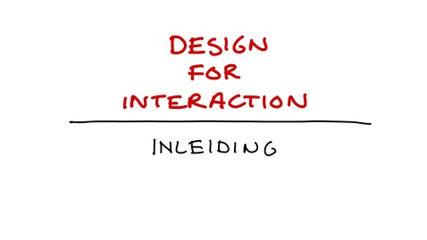 Thumbnail for entry Design for Interaction - Inleiding