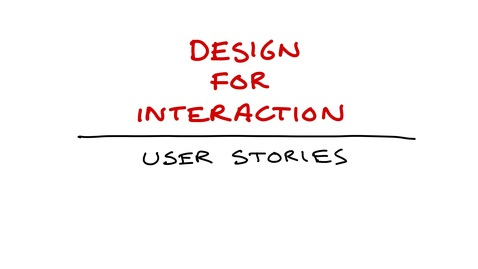 Thumbnail for entry Design for Interaction - User Stories