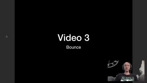 Thumbnail for entry Video 3 - Bounce