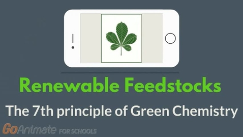 Thumbnail for entry Renewable feedstocks - The 7th principle of Green Chemistry