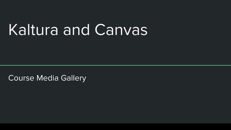 Thumbnail for entry Canvas Kaltura Media Gallery