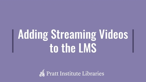 Thumbnail for entry Adding Streaming Videos to the LMS