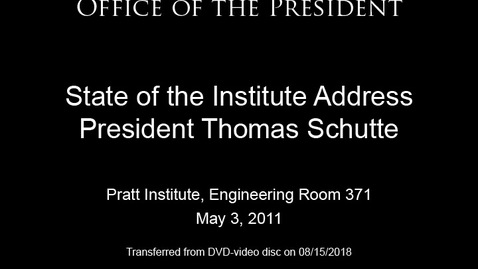 Thumbnail for entry State of the Institute Address 2011: President Thomas Schutte