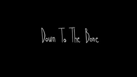 Thumbnail for entry DOWN TO THE BONE Peter Ahern