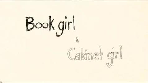 Thumbnail for entry BOOK GIRL & CABINET GIRL Jane Wu