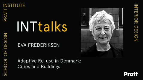 Thumbnail for entry INTtalks - Adaptive Re-use in Denmark: Cities and Buildings - Eva Grell Frederiksen