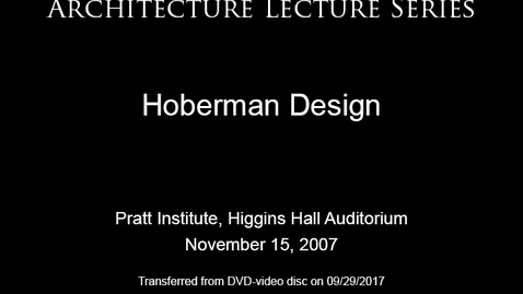 "Thumbnail for entry Architecture Lecture Series: Chuck Hoberman, ""Towards a Transformable Architecture"""