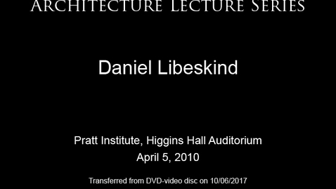 Thumbnail for entry Architecture Lecture Series: Daniel Libeskind in conversation with Catherine Ingraham