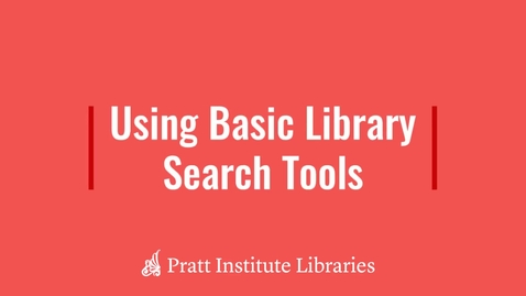 Thumbnail for entry Using Basic Library Search Tools