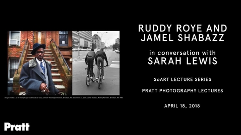 Thumbnail for entry Ruddy Roye & Jamel Shabazz in Conversation with Sarah Lewis