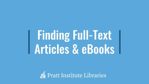 Thumbnail for entry Finding Full-Text Articles & eBooks