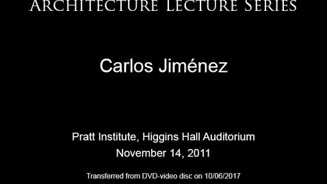 Thumbnail for entry Architecture Lecture Series: Carlos Jiménez