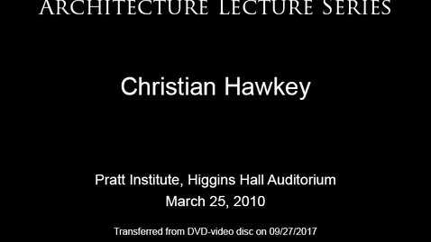 Thumbnail for entry Architecture Lecture Series: Christian Hawkey