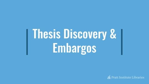 Thumbnail for entry Thesis Discovery and Embargos