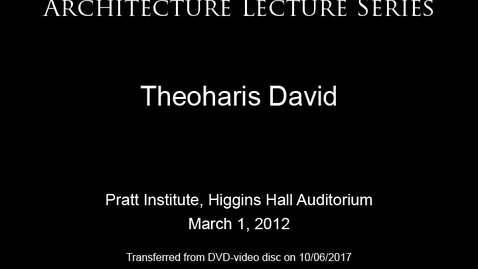 Thumbnail for entry Architecture Lecture Series: Theoharis David