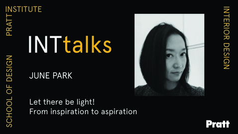 Thumbnail for entry INTtALKS - Let there be light! From inspiration to aspiration  - June Park