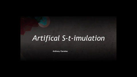 Thumbnail for entry ARTIFICAL S-T-IMULATION - Anthony Cavieles