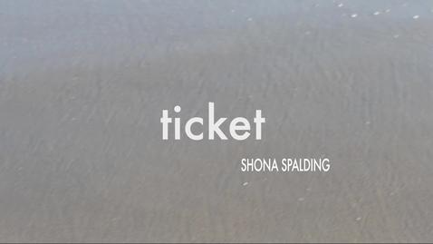 Thumbnail for entry TICKET Shona Spalding