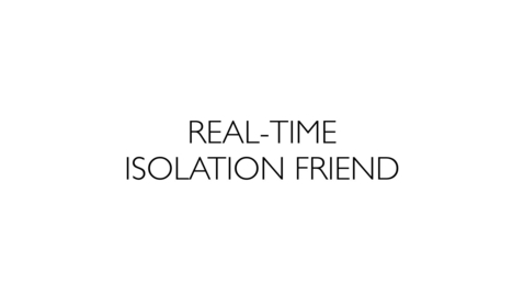 Thumbnail for entry REAL-TIME ISOLATION FRIEND - MK Luff 2020