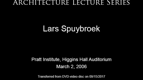 Thumbnail for entry Architecture Lecture Series: Lars Spuybroek