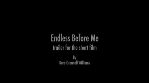 Thumbnail for entry ENDLESS BEFORE ME excerpt Kara Oconnell Williams