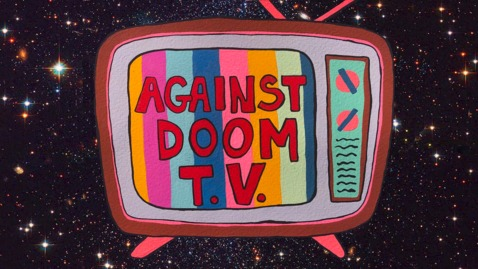 Thumbnail for entry Against Doom T.V.