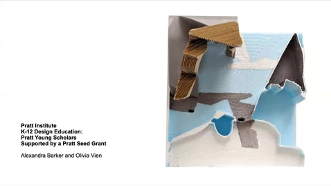 Thumbnail for entry Curriculum Development in Architecture for Pratt Young Scholars