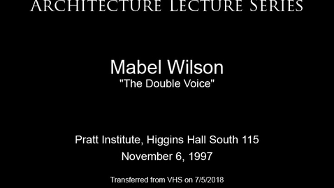 "Thumbnail for entry Architecture Lecture Series: Mabel Wilson, ""The Double Voice"""