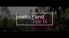 Thumbnail for entry Conduct & TItle IX