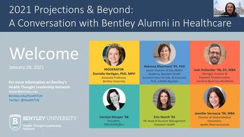 Thumbnail for entry 2021 Projections & Beyond: A Conversation with Bentley Alumni in Healthcare