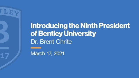 Thumbnail for entry Introducing the Ninth President of Bentley University - Dr. Brent Chrite